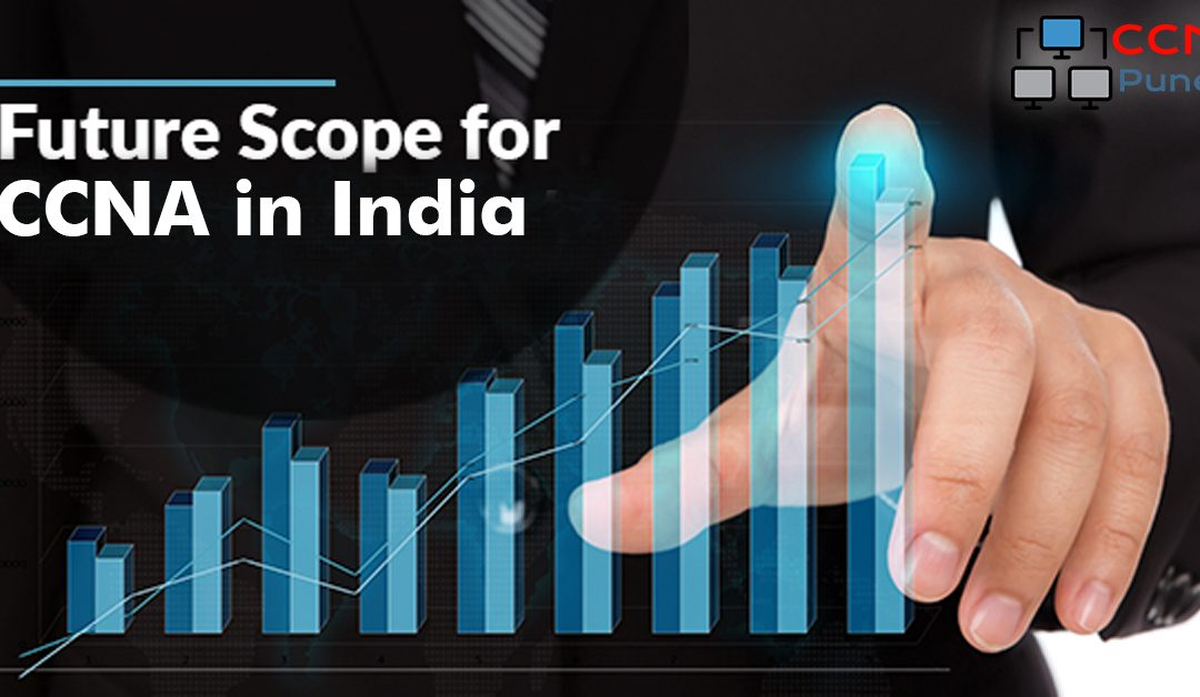 Scope Of CCNA in India and Salary
